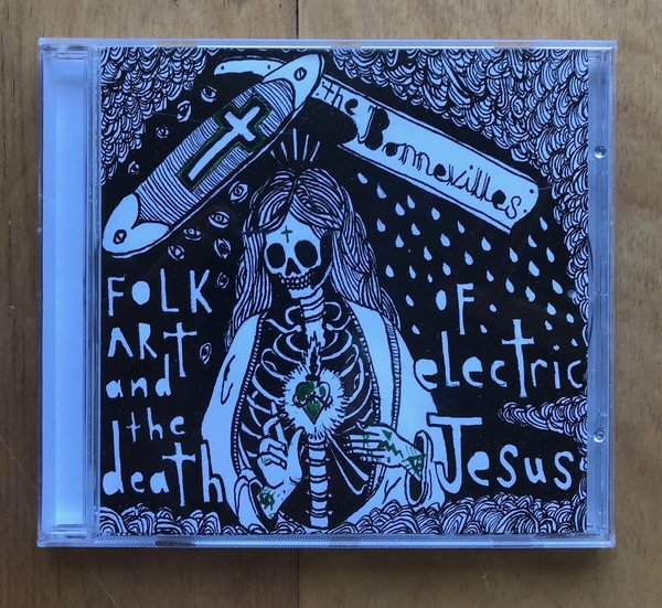 The Bonnevilles - Folk Art And The Death Of Electric Jesus - CD -